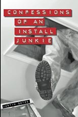 Confessions of an Install Junkie by Justin Gates
