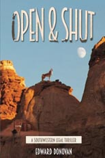 Open & Shut, a Southwestern Legal Thriller