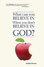 What Can You Believe In When You Don't Believe In God?