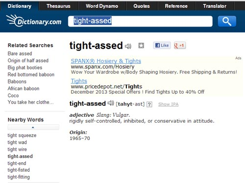 Look at the 'targeted' ad Dictionary.com put on search results for the word 'tight-assed.'
